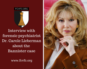 Interview with forensic psychiatrist Dr. Carole Lieberman about the Bannister case