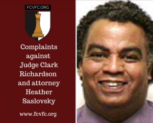Complaints against Judge Clark Richardson and attorney Heather Saslovsky
